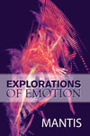 Explorations of Emotion